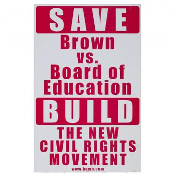 "Sign with text ""Save Brown vs. Board"""