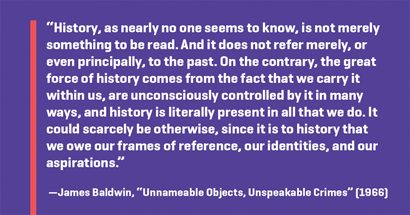 "Quote from James Baldwin, ""Unnameable Objects, Unspeakable Crimes"" (1966)"