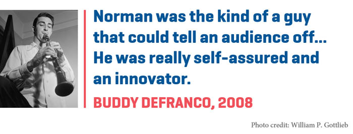 "Photograph of Buddy DeFranco paired with quote, ""Norman was the kind of a guy that could tell an audience off..."""