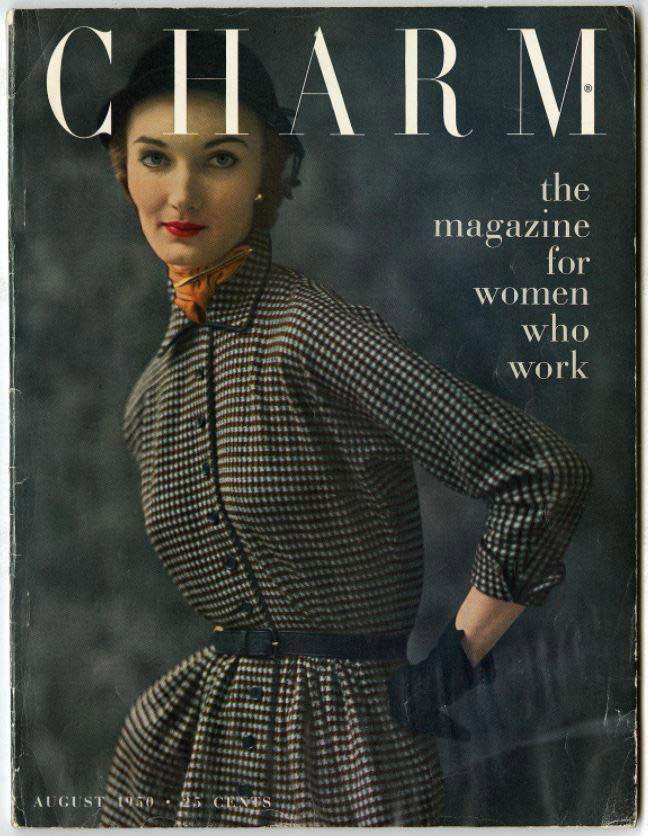 "A woman stands with her hand on her hip, gazing out of at the camera on a magazine cover. Above her floats the text ""Charm"" (the magazine's name), as well as ""the magazine for women who work."""