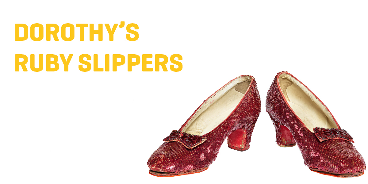The Ruby Slippers.