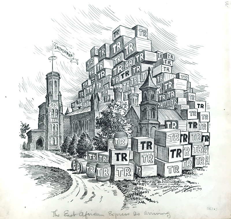 """Cartoon illustration of the Smithsonian Castle on the National Mall buried underneath stacks of crates and barrels marked with the initials, """"TR."""" The cartoon's title is handwritten in pencil below, """"The East African Express is Arriving"""""""