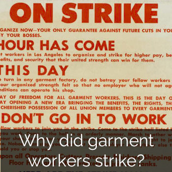 Why did garment workers strike?