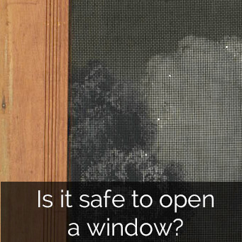 Is it safe to open a window?