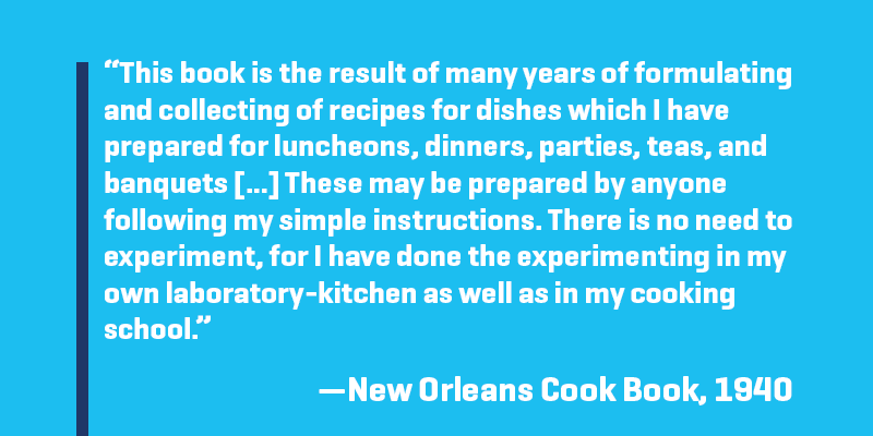 "Graphic of text: ""This book is the result of many years of formulating and collecting of recipes for dishes which I have prepared for luncheons, dinners, parties, teas, and banquets […] These may be prepared by anyone following my simple instructions. The"