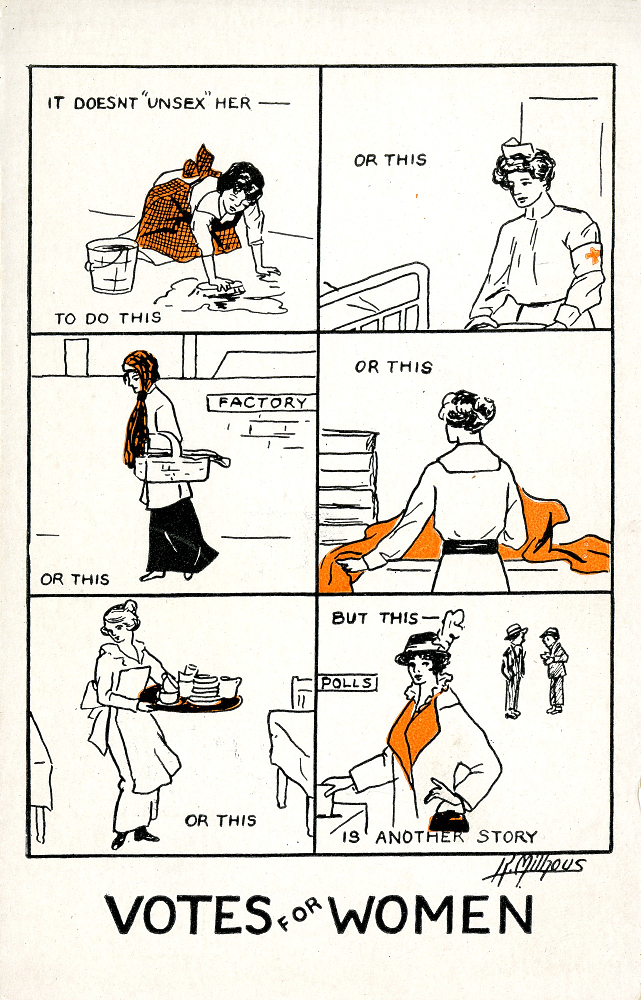"A white vertical postcard. The bottom reads ""Votes for Women"" and it is paired with a grid of a woman performing a variety of jobs. The captions read ""It doesn't unsex her to do this, or this."" The last image is voting."