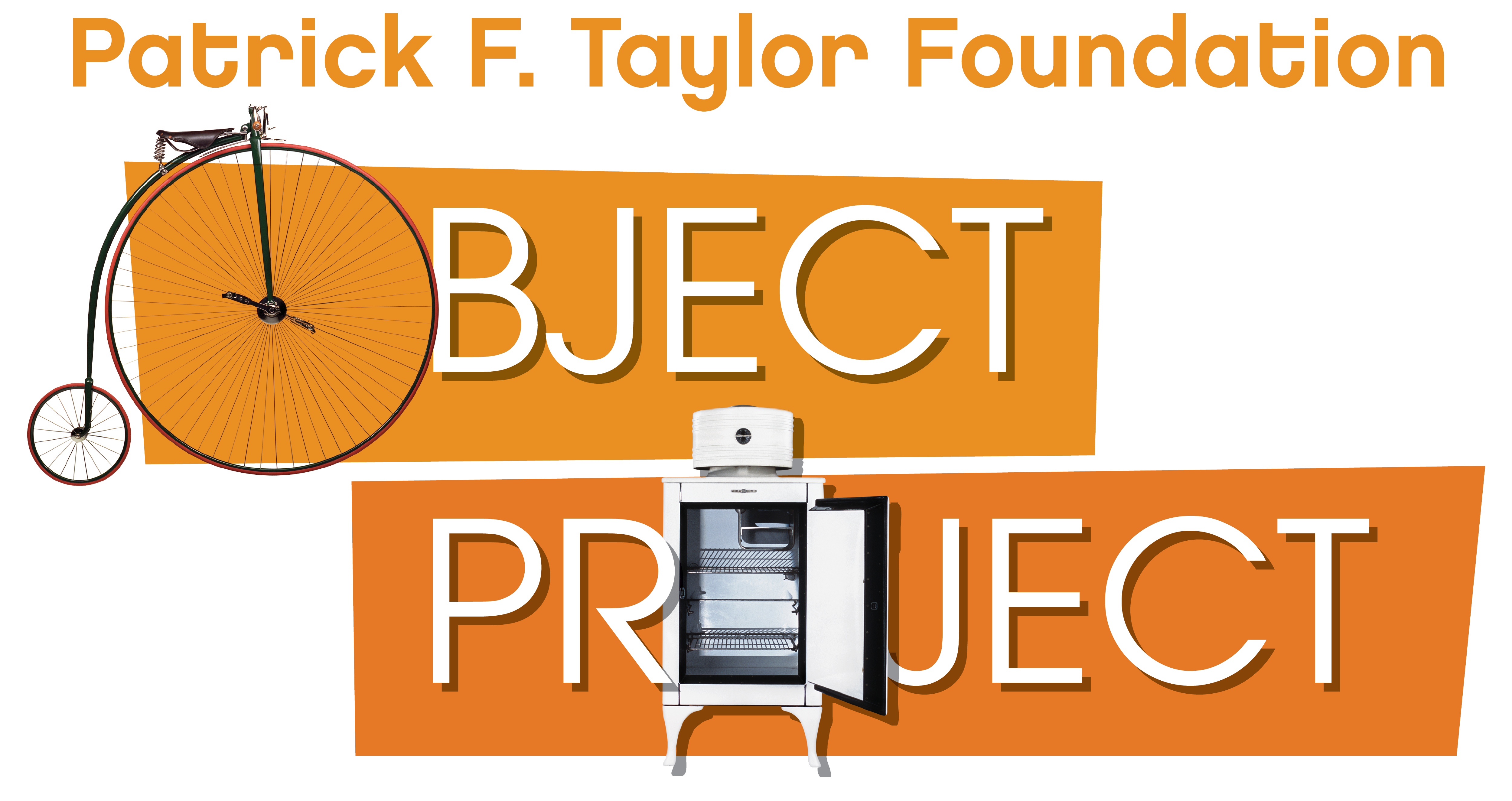Patrick F. Taylor Foundation Object Project
