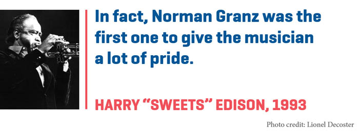 "Photograph of Harry ""Sweets"" Edison paired with quote, ""In fact, Norman Granz was the first one to give the musician a lot of pride."