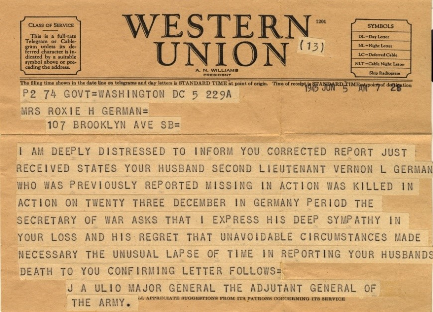 "A telegram that begins: ""I AM DEEPLY DISTRESSED TO INFORM YOU CORRECTED REPORT JUST RECEIVED STATES YOUR HUSBAND SECOND LIEUTENANT VERNON L GERMAN ... WAS KILLED IN ACTION."""