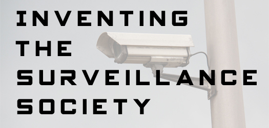 Inventing the Surveillance Society
