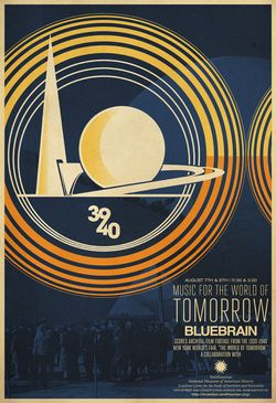 Poster: Music for the World of Tomorrow featuring Bluebrain