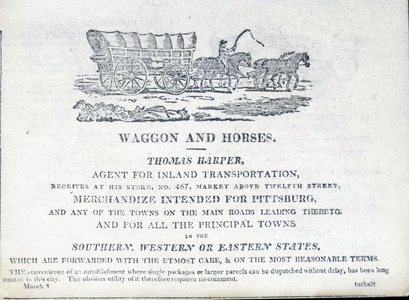 Thomas Harper of Philadelphia, Pennsylvania, received goods for shipment to Pittsburgh by Conestoga wagon.