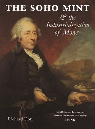 "Cover of Richard Doty's book, ""The Soho Mint and the Industrialization of Money"""