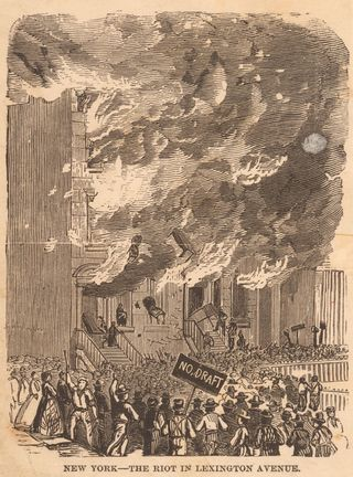 Lexington Avenue in flames, Civil War Draft Riots, New York City, 1863 Courtesy of The New York Public Library, Astor, Lenox and Tilden Foundations