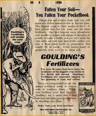 "Goulding's Fertilizer advertisement [proof], 1909. It features an illustration of African American man working in a corn field. The text begins: ""Fatten Your Soil--You Fatten Your Pocketbook..."""