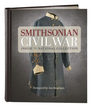 Smithsonian Civil War: Inside the National Collection offers an expansive look at Civil War objects from across the Institution and includes hundreds of new, high-quality photographs