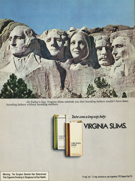"The Philip Morris Company introduced the Virginia Slims brand of cigarettes in 1968 with the memorable tagline, ""You've come a long way, baby."""