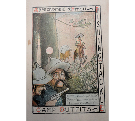 "A&F catalog, 1903, Trade Literature Collection, Natinoal Museum of American History Library. The text reads: ""Twister—'What's he got? Gold!' Puncher—'Better than gold—an Abercrombie & Fitch Outfit!'"""
