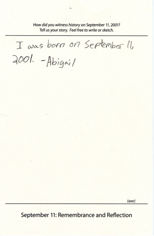 """I was born on September 11, 2001. –Abigail"""