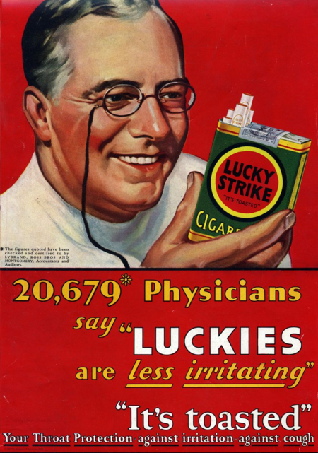"This 1930 ad for American Tobacco Company's Lucky Strike cigarettes used an image of a physician to make health claims like ""Luckies are less irritating"" and ""Your Throat Protection—against irritation—against cough."""