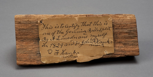 Although it looks like an unremarkable piece of wood, this object gained its significance because it was split by Abraham Lincoln in 1829-30.
