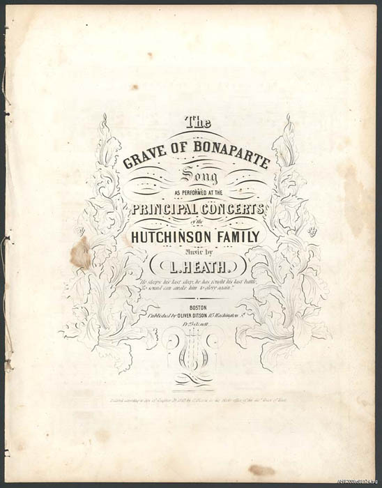 "A yellowed manuscript with black text reading ""The Grave of Bonaparte Song as performed at the Principal Concerts of the Hutchinson Family,"" Music by L. Heath"