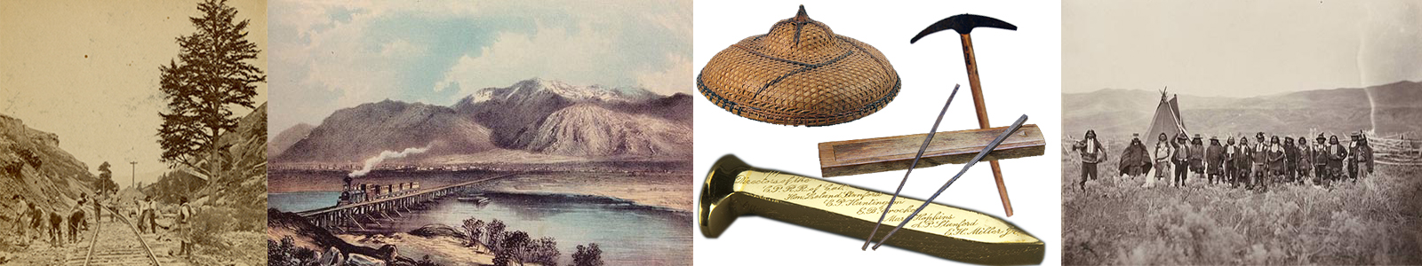 Banner showing objects and images including a stereocard of the 1000 mile tree, watercolor of the line crossing the Platte river, Chinese-American coolie hat, replica of the Golden Spike, pickaxe, and a photograph of the Shoshone Indians