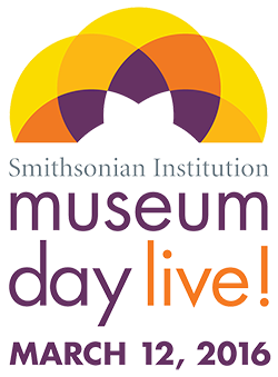 Smithsonian Institution - Museum Day Live! March 12, 2016