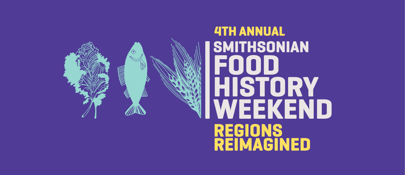Food History Weekend 2018: Regions Reimagined