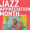 "Red background with white text that reads ""Jazz Appreciation Month"""