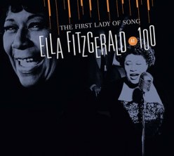 The First Lady of Song: Ella Fitzgerald at 100