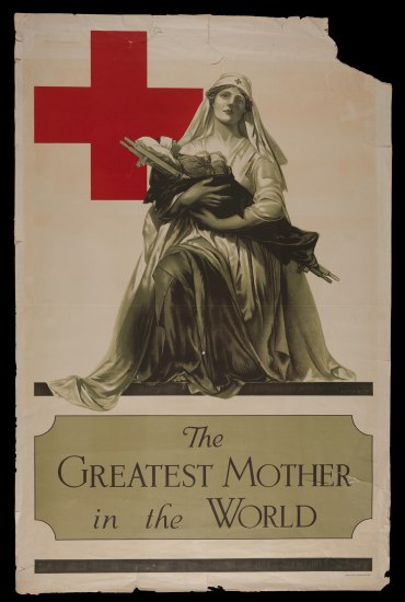 "Poster with illustration of a nurse in a very maternal pose, cradling an injured soldier on her lap. She has flowing nurse garments. A bright red cross is also on the poster. Text: ""The greatest mother in the world."""