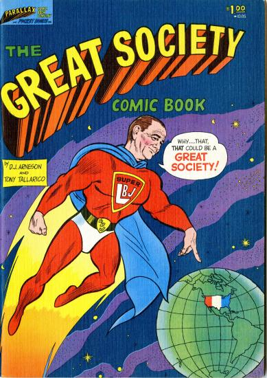 "Pres. Johnson dressed in super hero outfit with cape, pointing at earth, text says ""Great Society"""