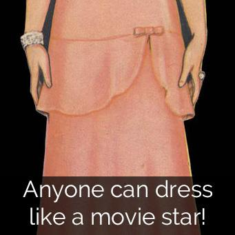 Anyone can dress like a movie star!
