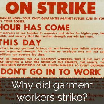Why did garment workers strike?