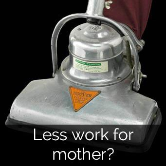 Less work for mother?