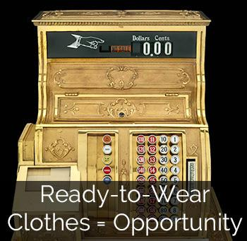 Ready-to-Wear Clothes = Opportunity