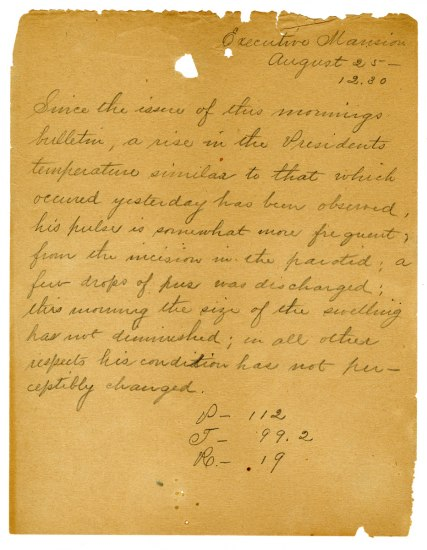 Yellowed paper with medical report for President Garfield. The opening sentence reads: Since the issue of this morning bulletin, a rise in the President's temperature similiar to that which occurred yesterday has been observed.