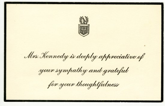 Stationary paper with crest and message: Mrs. Kennedy is deeply appreciative of your sympathy and grateful for your thoughtfulness.