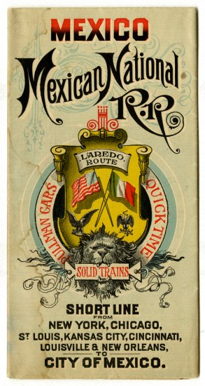 "Brochure for ""Mexican National R.R."" with symbol of lion and eagles, US and Mexican flags, and fancy scrolls and design elements. ""Solid Trains."""