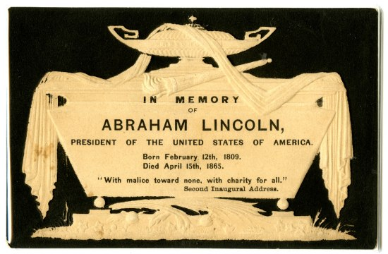 Mourning card for Abraham Lincoln that includes excerpts from his second inaugural address. The text is written on a white design cut to look like a decorated altar.