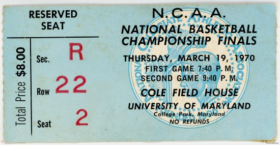 "Blue, rectangular ticket with ""National College Athletic Association"" logo in center (young man being crowned). Text includes: ""March 19, 1970"" ""Cole Field House"" ""University of Maryland."""
