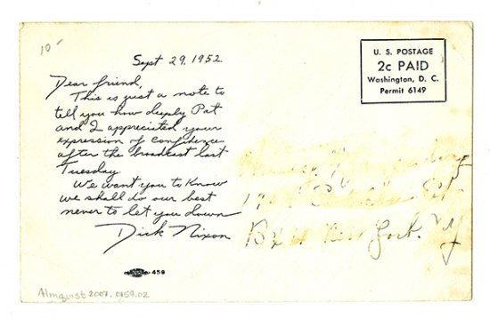 "The back of a postcard. The name and address of the recipient has been obscured. The message on the left is signed ""Dick Nixon"" and is quasi-handwritten in black cursive script. In the upper righthand corner there is square that indicates that postage was paid for."