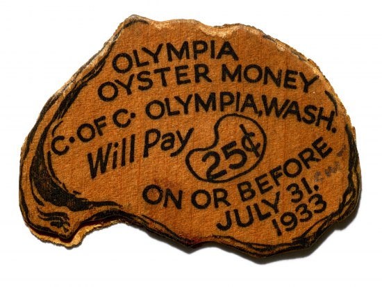 """Oyster shell painted or colored a dark yellow, perhaps covered in fabric. Text: """"Olympia Oyster Money C. of C. Olympia, Wash. Will pay 25 cents on or before July 31, 1933."""""""