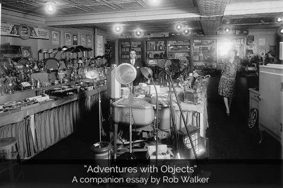 Adventures with Objects, A companion essay by Rob Walker