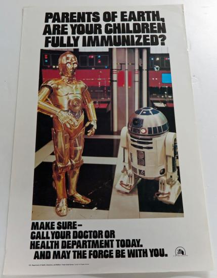 "Poster in color featuring R2D2 and C-3P0 with text ""Parents of Earth, are your children fully immunized?"""