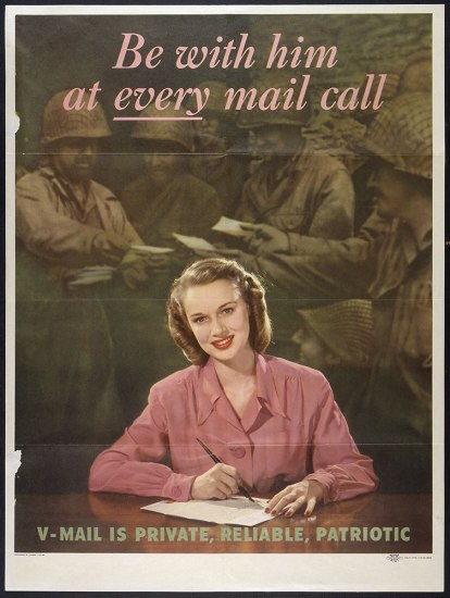 "A poster depicting a blonde woman sitting cheerfully at a desk with a pen and paper. ""Be with him at EVERY mail call"" is at the op and there are soldiers in the background looking at letters."