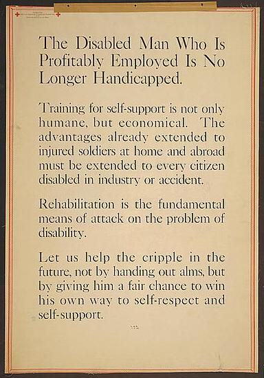 "All-text poster with red border. ""The Disabled Man Who Is Profitably Employed Is No Longer Handicapped. Training for self-support is not only humane, but economical."""