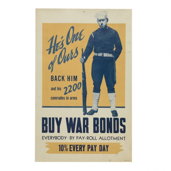 "World War II-era poster includes a photograph of an American soldier holding a rifle. The text declares: ""He's One of Ours...Back Him and his 2200 comrades in arms...Buy War Bonds...Everybody By Pay Roll Allotment...10% Every Pay Day"""