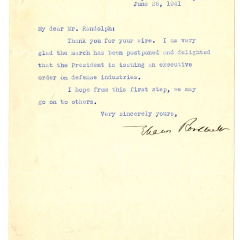 My Dear Mr. Randolph (On loan from Walter Naegle) Eleanor Roosevelt often served as the president's liaison with civil rights organizations.  She sent this congratulatory note to Randolph following the cancellation of the march.